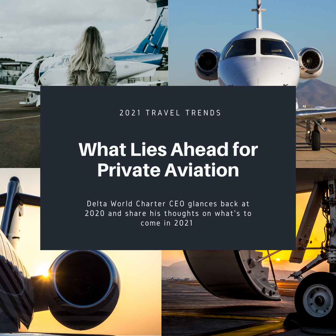 2021 Trends: What Lies Ahead For Private Aviation